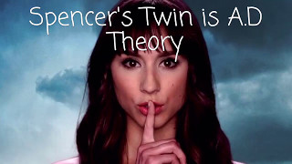Spencer's Twin Is A.D Theory