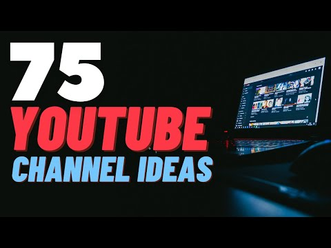 75 YOUTUBE CHANNEL IDEAS (YOU CAN START IN 2021)
