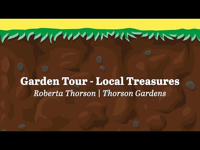 Garden Tour Local Treasures   Roberta Thorson