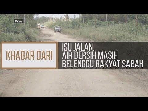 Khabar Dari Sabah: Isu jalan, air bersih masih belenggu rakyat Sabah