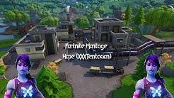 Fortnite Montage Hope (XXXTentacoin)