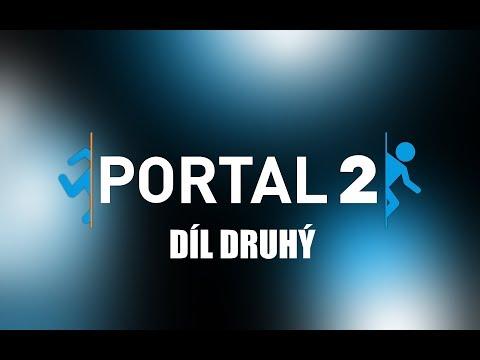 Portal 2  Díl druhý