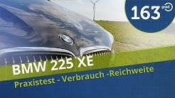 BMW 225 xe Active Tourer PlugIn Hybrid PHEV Praxis Test Probefahrt Reichweite Verbrauch