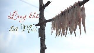 Về đất Mũi Cà Mau, nhớ ghé làng khô tuyệt đẹp này