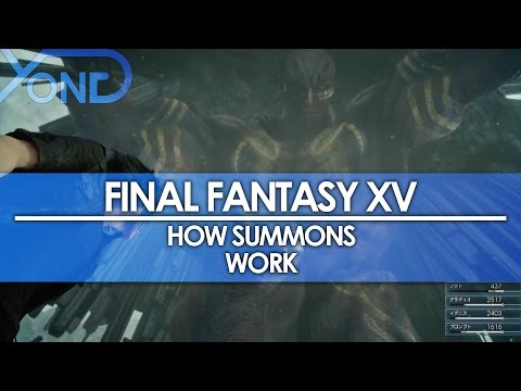 Final Fantasy XV - How Summons Work