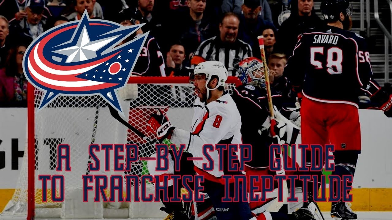 the-columbus-blue-jackets-a-step-by-step-guide-to-franchise-ineptitude
