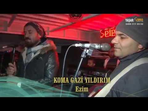 KOMA GAZİ YILDIRIM HD-Ezim