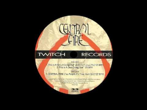 Central Fire - This Is A Shout Going Out (Into The Future Mix) [Twitch Recordings] 1994