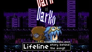 [Dark&Darko Shortie] The story of the song Lifeline