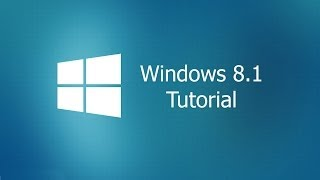 Windows 8.1 Tutorial