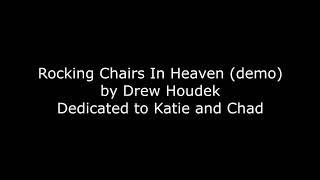 Rocking Chairs In Heaven - Drew Houdek