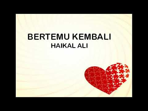 Haikal Ali - Bertemu Kembali (edited version)
