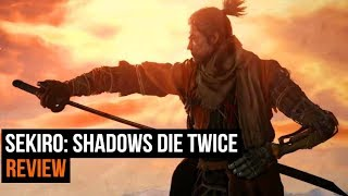 Sekiro: Shadows Die Twice - The Ultimate Review