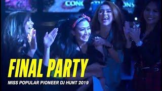 Final Party Miss POPULAR Pioneer DJ Hunt 2019