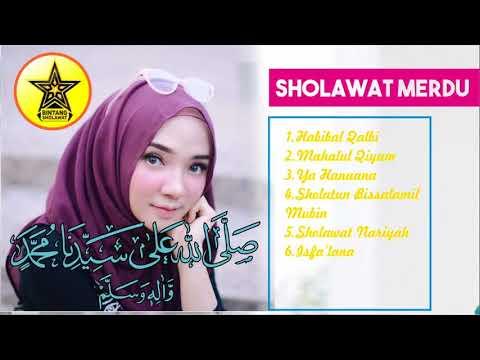 Sholawat Terbaru 2018 - Sholawat Merdu Bikin Nangis dan Baper Enak di Dengar