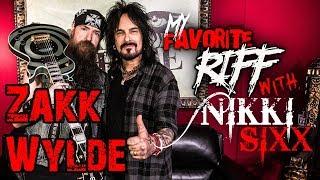 My Favorite Riff with Nikki Sixx: Zakk Wylde (Ozzy Osbourne and Black Label Society)