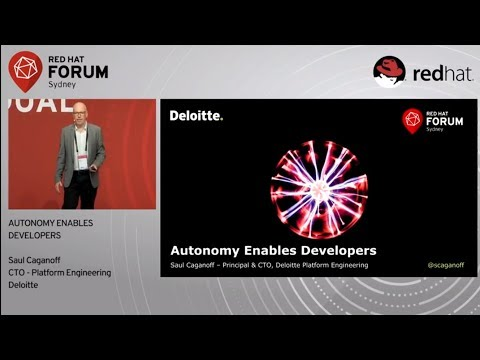 Autonomy Empowers Developers - Saul Caganoff  - Deloitte at Red Hat Forum Sydney 2017
