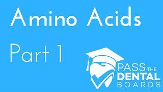 Amino Acids part 1 - General Qualities - BIOCHEMISTRY - NBDE
