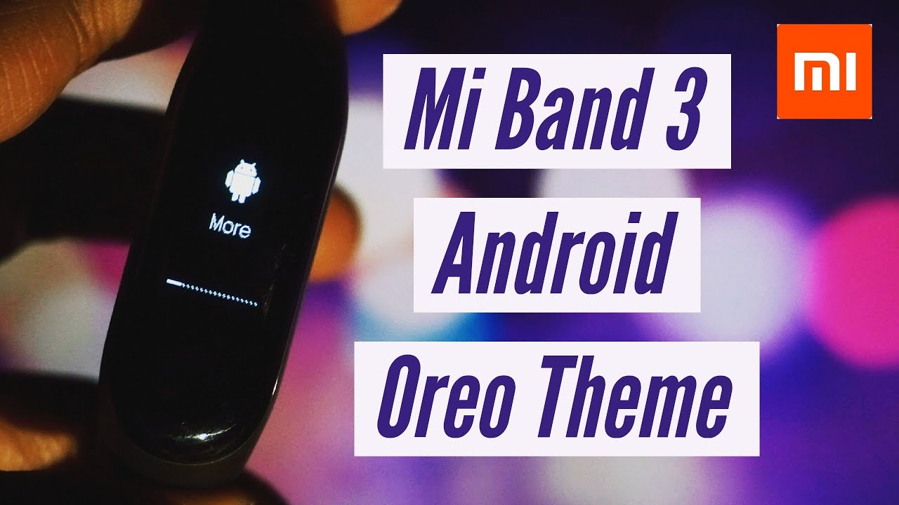 Mi Band 3 | How To Flash Custom Firmware Android Oreo Theme