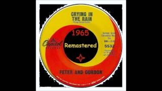Peter & Gordon - Crying in the rain