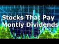10 Stocks That Pay Monthly Dividends