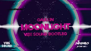 Gaullin - Moonlight (Vibe Sound Bootleg 2019)