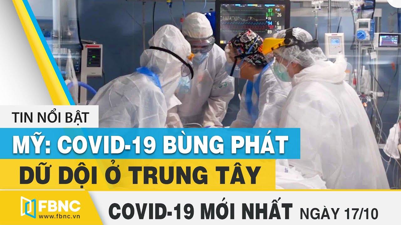 Tin tức Covid-19 mới nhất hôm nay 17/10 | Dich Virus Corona Việt Nam hôm nay | FBNC
