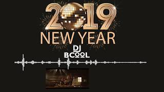 NEW YEAR 2019 TOP SONGS Countdown DJ BCOOL [FREE DOWNLOAD]
