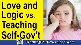 Parenting Training: Love and Logic vs. Teaching Self-Government