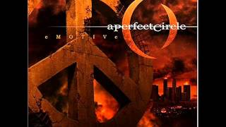 A Perfect Circle - Freedom of Choice