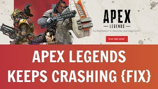 Apex Legends Crash on Startup Fix And Unable to Boot Game [Apex Legends Keep Crashing Fix]