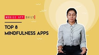 Top 8 Mindfulness Apps That Will Keep You Present | MobileAppDaily