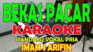 Download BEKAS PACAR [IMAM S ARIFIN] KARAOKE VOKAL PRIA F#=DO