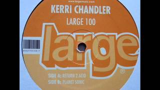 Kerri Chandler - Return 2 Acid
