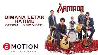 Armada - Dimana Letak Hatimu (Official Lyric Video)