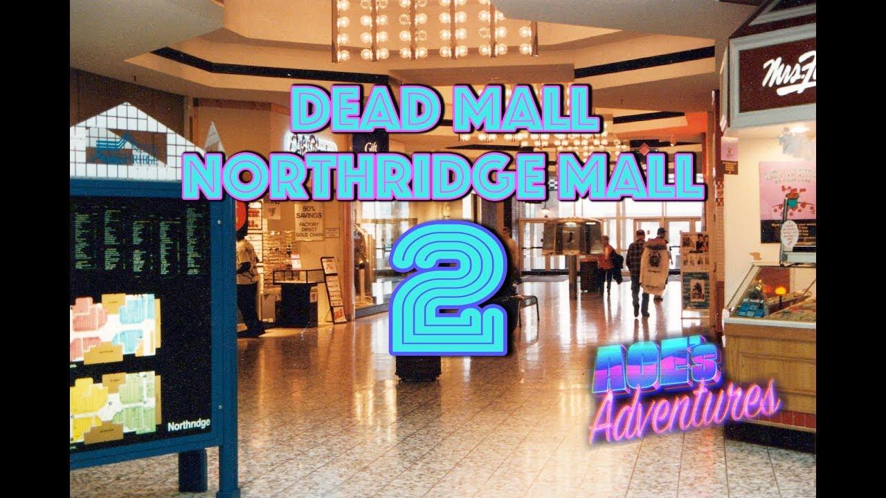 dead mall - northridge mall pt 2 - youtube
