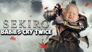 We Deserve Easy Mode In Games! Sekiro: Babies Cry Twice - Shadows Die!
