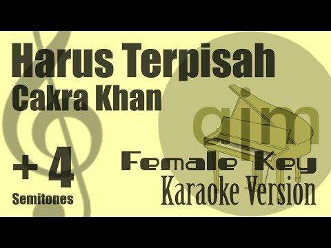 Cakra Khan - Harus Terpisah (Female Key, Plus 4 Semitones) Karaoke Version | Ayjeeme Karaoke