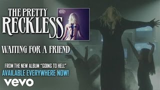 The Pretty Reckless - Waiting for a Friend (audio)