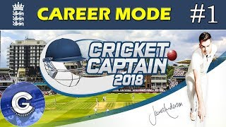 Let's Play Cricket Captain 2018 | Road to Number 1 (England) #1 | IT BEGINS!
