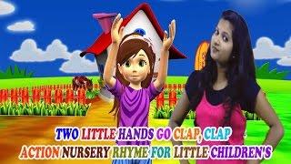 Two Little Hands Go Clap, Clap    Action Nursery Rhyme For Little Children's