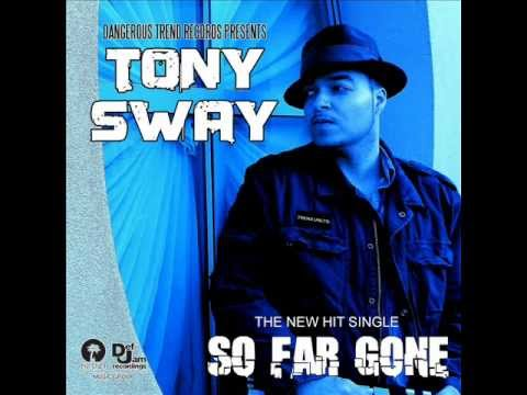 Island Def Jam Presents Tony Sway  So Far Gone World Premiere New R&B Music 2012