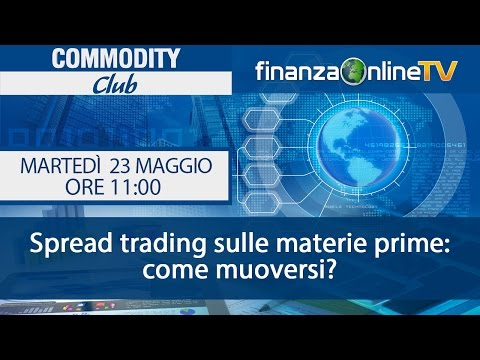 Commodity Club - Spread trading sulle materie prime: come mu