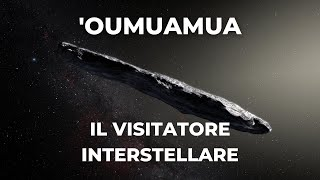 'Oumuamua, il visitatore interstellare: naturale o artificiale?