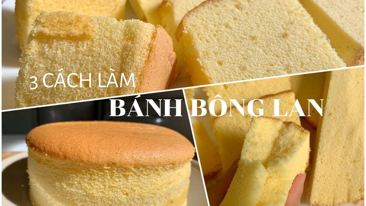 3 Cách Làm Bánh Bông Lan Thông Dụng | Soft and Moist Sponge Cake in 3 Ways