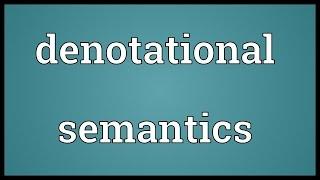 Denotational semantics Meaning