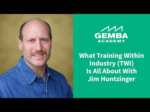 Learn What Training Within Industry (TWI) is All About With Jim Huntzinger