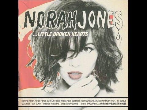 Norah Jones - Little Broken Hearts (Full album playlist)