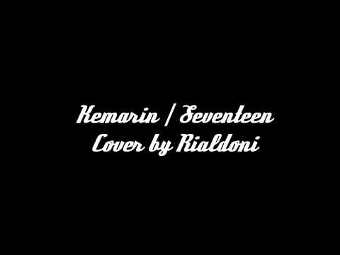 SEVENTEEN - KEMARIN COVER BY RIALDONI   Official Video Lyrics