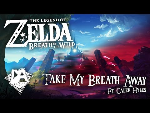 BREATH OF THE WILD SONG TAKE MY BREATH AWAY Ft. Caleb Hyles - DAGames